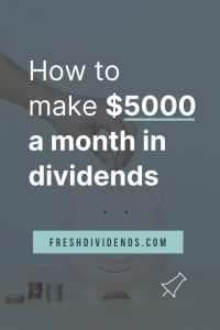 How to make $5000 a month in dividends