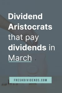 Dividend Aristocrats  that pay dividends in March